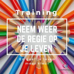 Training 'Neem weer de regie op je leven' op 16 maart